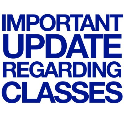 IMPORTANT UPDATE REGARDING CLASSES